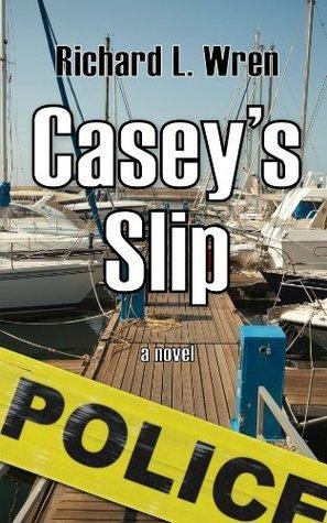 Caseys Slip  by  Richard L. Wren