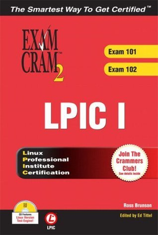 LPIC I Exam Cram 2: Linux Professional Institute Certification Exams 101 and 102  by  Ross Brunson