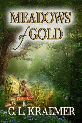 Meadows of Gold  by  C. L. Kraemer