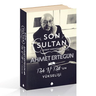Son Sultan Ahmet Ertegün ve Rock N Rollun Yükselişi Robert Greenfield