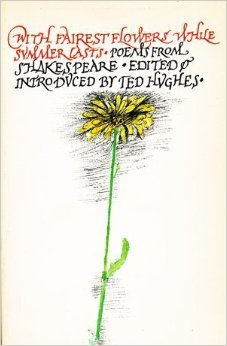 With Fairest Flowers While Summer Lasts  by  William Shakespeare