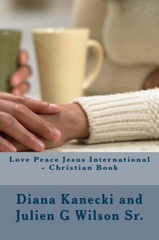Love Peace Jesus International - Christian Book Diana Kanecki