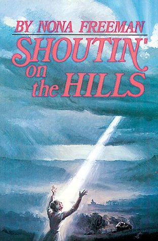 Shoutin on the Hills  by  Nona Freeman