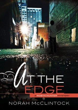 At the Edge (Robyn Hunter #9) Norah McClintock
