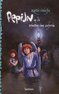 Pepijn en de schatten van Euforia  by  Katie Velghe