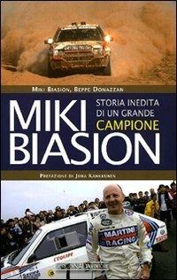 Miki Biasion. Storia inedita di un grande campione  by  Biasion Miki