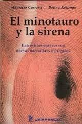 El minotauro y la sirena. Entrevistas-ensayos con nuevos narradores mexicanos Mauricio Carrera