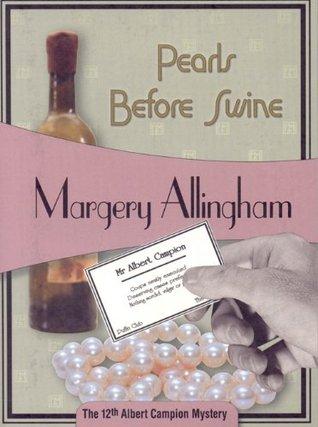 Pearls Before Swine (Albert Campion Book #12) Margery Allingham