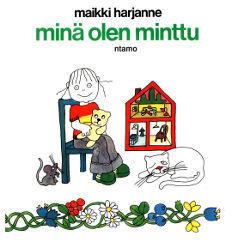Minä olen Minttu  by  Maikki Harjanne