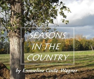Seasons in the country  by  Emmeline Costa-Wagner