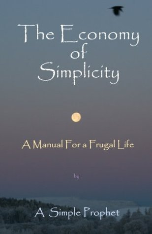 The Economy of Simplicity A Simple Prophet