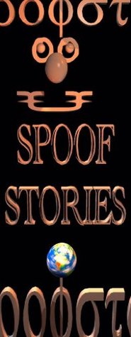 Spoof Stories  by  Andrew Absolom