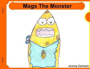 Mags the Monster  by  Jeremy Damisch