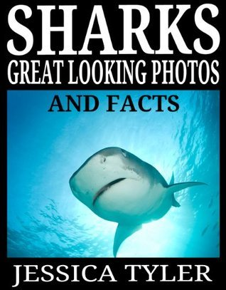 SHARKS-GREAT LOOKING PHOTOS AND FACTS JESSICA TYLER