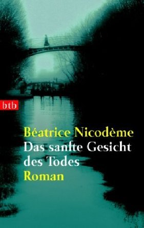 Das sanfte Gesicht des Todes  by  Béatrice Nicodème