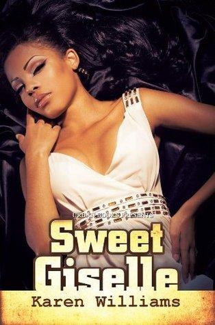 Sweet Giselle (Urban Books)  by  Karen       Williams