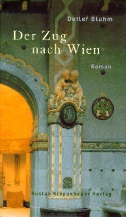 Der Zug nach Wien Detlef Bluhm