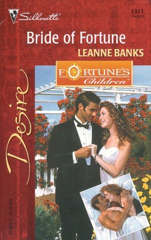 Bride of Fortune (Fortunes Children: The Grooms) (Silhouette Desire, #1311) Leanne Banks
