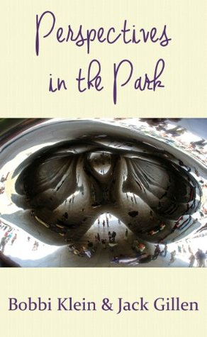 Perspectives in the Park  by  Bobbi Klein