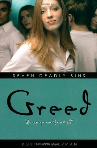 Greed (Seven Deadly Sins, #7)  by  Robin Wasserman