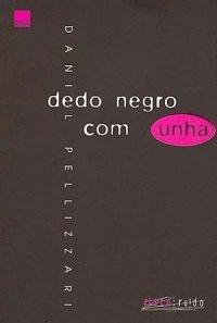 Dedo Negro Com Unha  by  Daniel Pellizzari