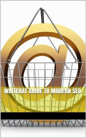 Whitehat Guide to Modern SEO Glenn McMann