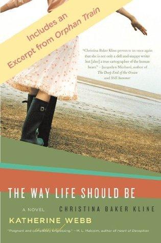 The Way Life Should Be with Bonus Material (Promo e-Books) Christina Baker Kline