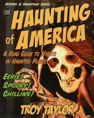 Haunting of America  by  Troy Taylor