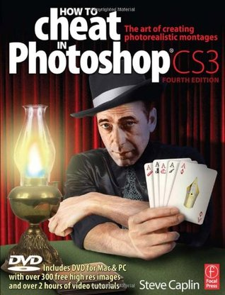 Photoshop CS5 / How to Cheat in Photoshop CS5: Retoque y montaje / The Art of Creating Realistic Photomontages  by  Steve Caplin