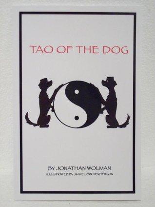 Tao of the Dog Jonathan Wolman