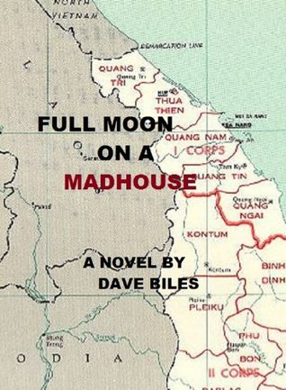 FULL MOON ON A MADHOUSE Dave Biles