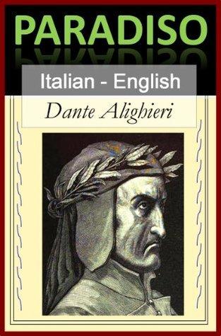 Paradiso - Paradise [Bilingual Italian-English Edition] - Line Line Translation by Dante Alighieri