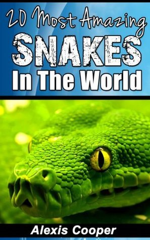 20 Most Amazing Snakes  by  Alexis Cooper