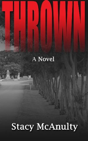 Thrown  by  Stacy McAnulty
