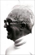 Gerard Walschap, een biografie  by  Jos Borré