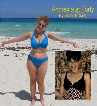 Anorexia at Forty Jenny Brewer