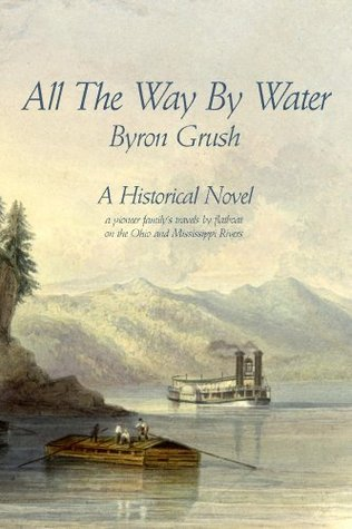 All The Way By Water Byron Grush