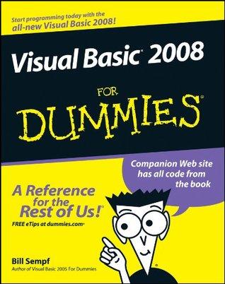 Visual Basic 2008 for Dummies Bill Sempf