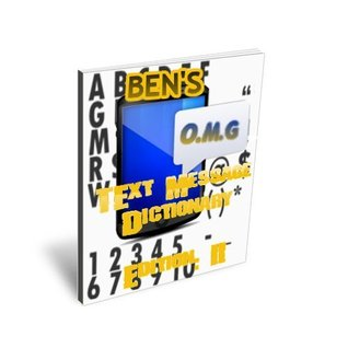 Bens Text Message Dictionary  by  William Porter