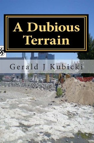 A Dubious Terrain  by  Gerald J. Kubicki