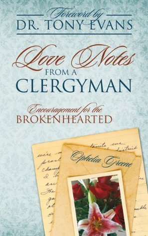 Love Notes from a Clergyman: Encouragement for the Brokenhearted Ophelia Greene
