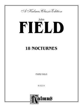 John Field: 18 Nocturnes: Piano Solo  by  John Field