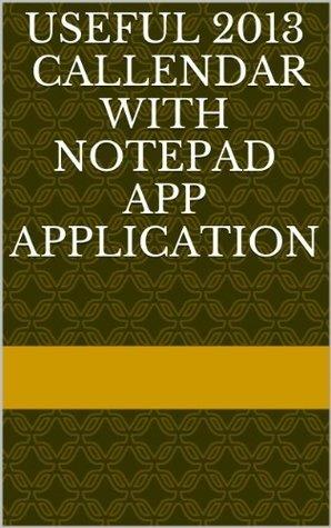 Useful 2013 Callendar with Notepad APP Application Conrad Kowalski