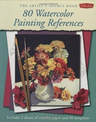 80 Watercolor Painting References: Includes Transfer Paper and Templates (The Artists Source Book)  by  Walter Foster Creative Team