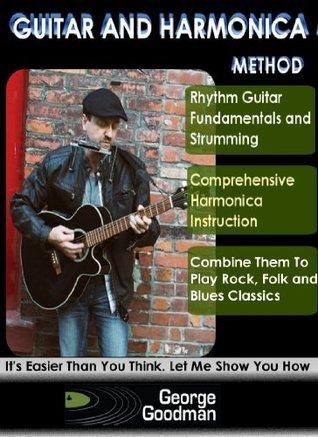 Guitar And Harmonica Method  by  George Goodman