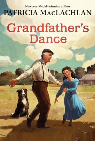 Grandfathers Dance (Sarah, Plain and Tall Saga) Patricia MacLachlan