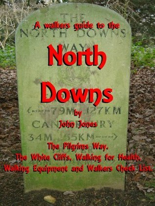 A walkers guide to the North Downs and other walks in Kent.  by  John Jones