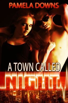 A Town Called Night Pamela Downs