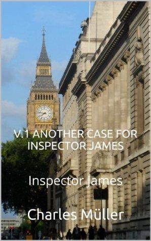 V.1 Another case for Inspector James Charles Müller
