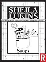 Soups (Sheila Lukins Short eCookbooks) Sheila Lukins